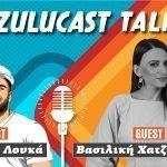 Zulucast Talk #14 Βασιλική Χατζηαδάμου