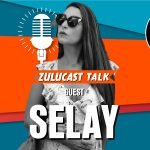 Zulucast Talk Podcast #52   Selay: Αν γνωριστούμε μεταξύ μας θα βρούμε τη λύση