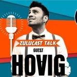 Ο Hovig στο Zulucast Talk